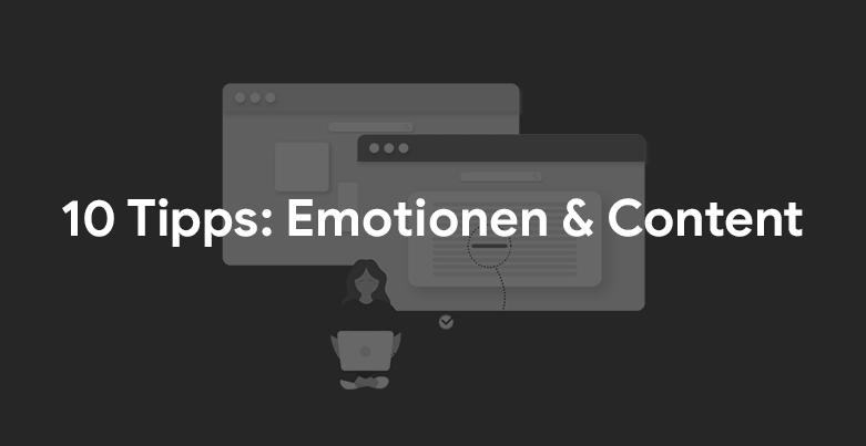 10 Tipps: Emotionen und Content