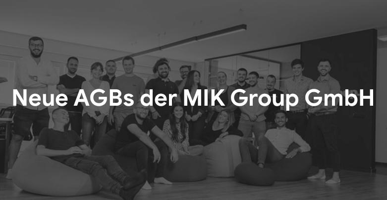 Neue AGBs der MIK Group GmbH